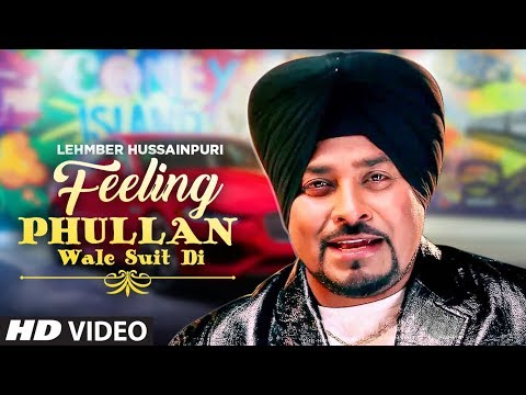 Feeling Phullan Wale Suit Di (Full Song) Lehmber Hussainpuri | Jassi Brothers | Latest Punjabi Songs