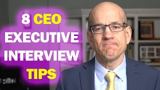 8 CEO Interview Tips for Executive Jobs