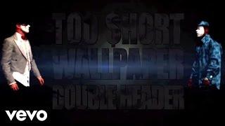 Too $hort - Double Header ft. Wallpaper