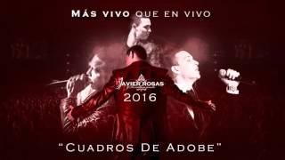 Cuadros de Adobe (Audio en vivo) - Javier Rosas  (Video)