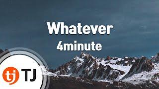 [TJ노래방] Whatever - 4minute ( - 4minute) / TJ Karaoke