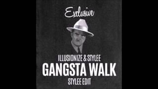 illusionize & stylee - gangsta walk (Original Mix)
