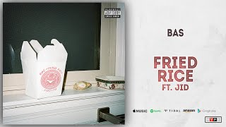 Bas   Fried Rice Ft. JID