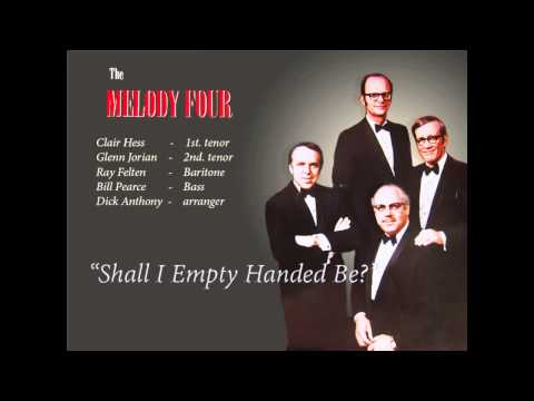 """MELODY FOUR w. Dick Anthony - """"Shall I Empty Handed Be?"""""""