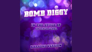Bomb Diggy (In the Style of Another Level) (Karaoke Version)