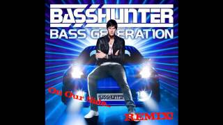 On Our Side-Basshunter (REMIX!)