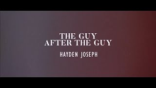 Hayden Joseph The Guy After The Guy