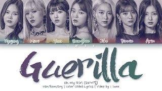 [QUEENDOM FINAL] OH MY GIRL (오마이걸) - Guerilla (게릴라) (Han|Rom|Eng) Color Coded Lyrics/한국어 가사