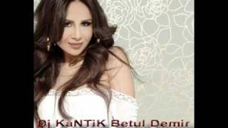 Dj KaNTiK - Betul Demir Dokunmak Istiyorum & Electro Production 2011
