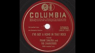 Frank Sinatra & The Charioteers - I've Got A Home In That Rock - 1947 Gospel on Columbia 78 rpm pres