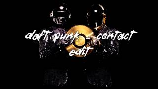 Daft Punk - Contact (Without Distortion Edit)
