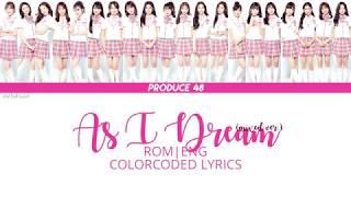 "[HAN|ROM|ENG] Produce48 - ""As I Dream "" 꿈을 꾸는 동안 (夢を見ている間) (Mixed Ver.) Lyrics"