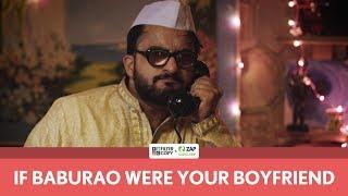 FilterCopy   If Baburao Were Your Boyfriend   Ft. Veer Rajwant Singh and Kritika Avasthi