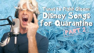 If Disney Songs Were About Quarantine - Part 2