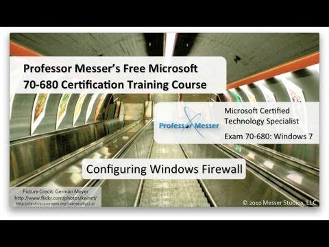 Configuring Windows 7 Firewall - Microsoft 70-680: 4.5 - YouTube