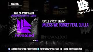 Jewelz  Scott Sparks feat Quilla   Unless We Forget
