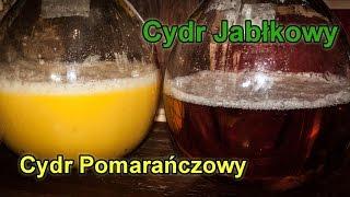 Cydr Jabłkowy i Cydr Pomarańczowy - cz.1