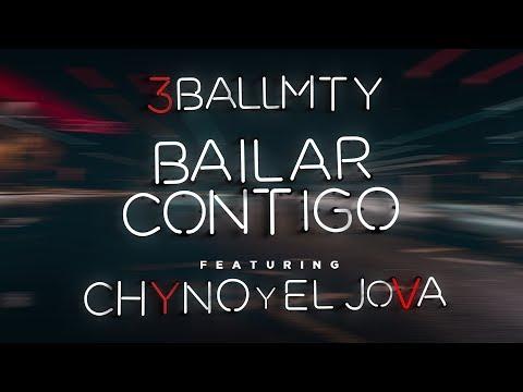 Bailar Contigo (Letra) - 3Ball MTY feat. Chyno y El Jova (Video)