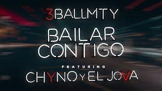 Video Bailar Contigo (Letra) de 3Ball MTY feat. Chyno y El Jova