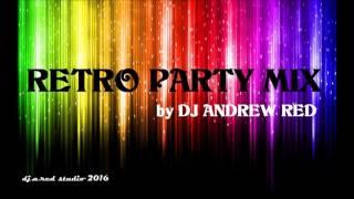 Retro Party Mix 2016_Dj Andrew Red