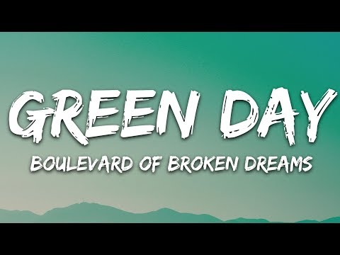 Green Day - Boulevard of Broken Dreams (Lyrics)