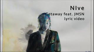 NIve   GETAWAY (feat. JMSN) Lyric Video