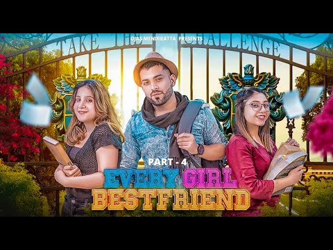 When You Have A Girl BestFriend | Part-4 | Ojas Mendiratta