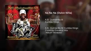 Kumbia Kings - Na Na Na (Dulce Niña)