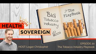 Episode 20: The Tobacco Industry Playbook