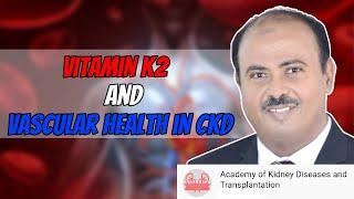 Vitamin K2 and Vascular Health in CKD August 2020 Update. Prof. Hussein Sheashaa, 19 August 2020