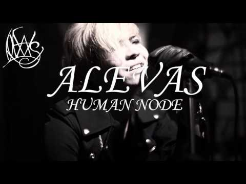 ALEVAS – HUMAN NODE (short ver.)[OFFICIAL VIDEO]