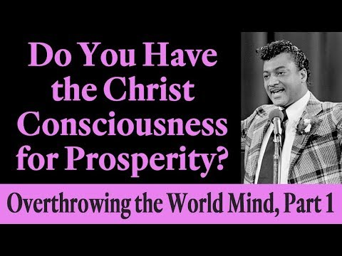 Do You Have the Christ Consciousness for Prosperity? Rev. Ike's Overthrowing the World Mind, Part 1
