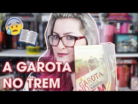 5 MOTIVOS PARA LER A GAROTA NO TREM | Bel Rodrigues