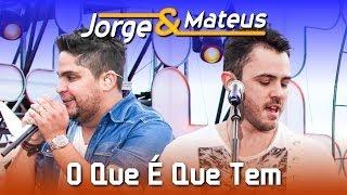 """""""Jorge & Mateus"""" - O Que É Que Tem (Live)"""