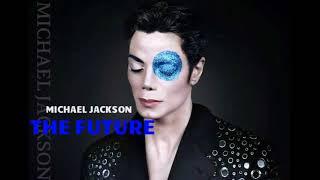 Michael Jackson   The Future (Unreleased Album)