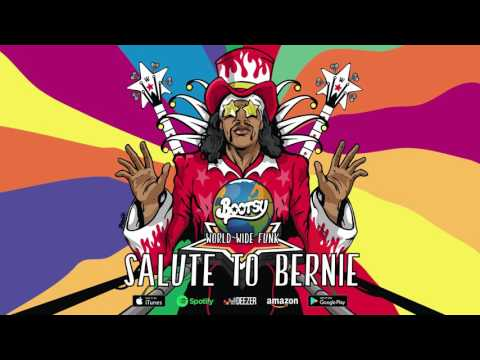 Bootsy Collins - Salute To Bernie (World Wide Funk) 2017