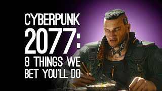 Cyberpunk 2077: 8 Things We Bet You