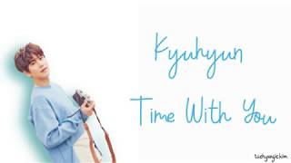 Kyuhyun – Time With You (그게 좋은거야) (Color Coded Lyrics Eng/Rom/Han/가사)