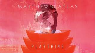 Matthew And The Atlas Plaything