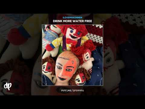 ILOVEMAKONNEN - If You're Down Freestyle [Drink More Water Free]