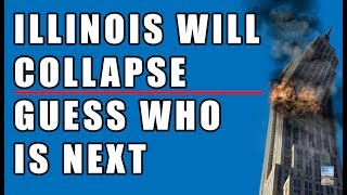 Illinois Will COLLAPSE! Guess Who Is Next! Say Goodbye to Your Pension Fund.