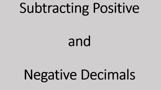Subtracting Positive and Negative Decimals (Simplifying Math)