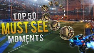 TOP 50 MUST SEE ROCKET LEAGUE MOMENTS (ROCKET LEAGUE BEST GOALS & FUNNY MOMENTS)