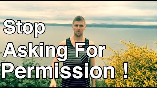 RANT! Stop Asking For Permission! Build Your Entitlement And Self Love