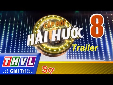 THVL   Cặp đôi hài hước - Tập 8: Sợ - Trailer