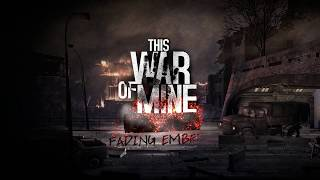 VideoImage1 This War of Mine: Stories - Fading Embers (ep. 3) (GOG)