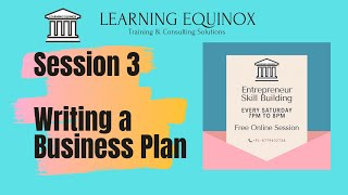 Entrepreneurship Skill Building - Session 3 - How to write a business plan