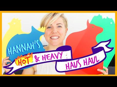HANNAH'S HOT AND HEAVY HAUS HAUL!