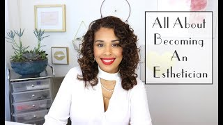 All About Becoming an Esthetician