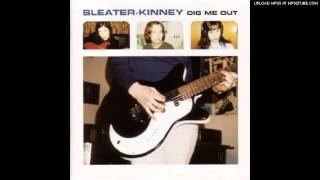 Sleater Kinney   Not What You Want
